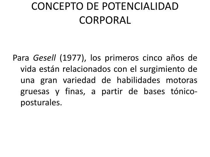 CONCEPTO DE POTENCIALIDAD CORPORAL