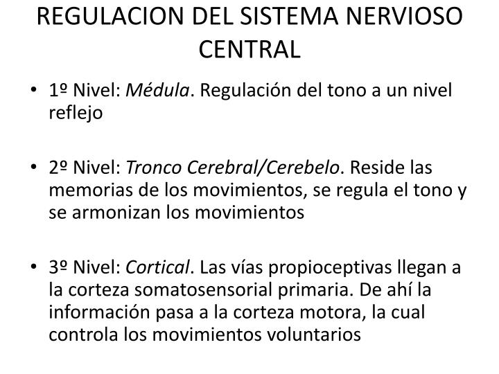REGULACION DEL SISTEMA NERVIOSO CENTRAL