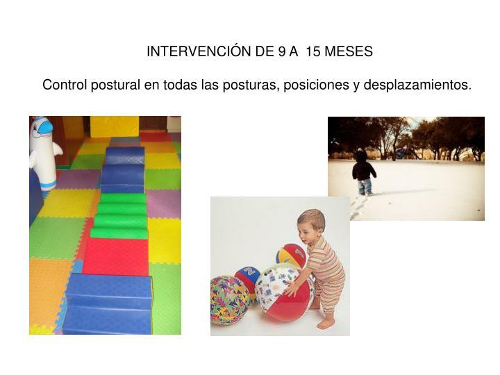 INTERVENCIÓN DE 9 A  15 MESES