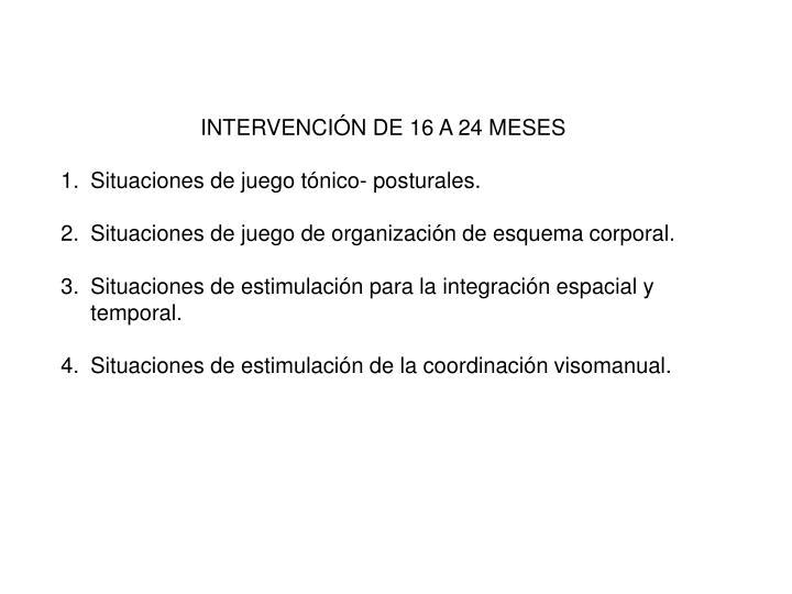 INTERVENCIÓN DE 16 A 24 MESES