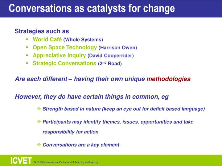 Conversations as catalysts for change