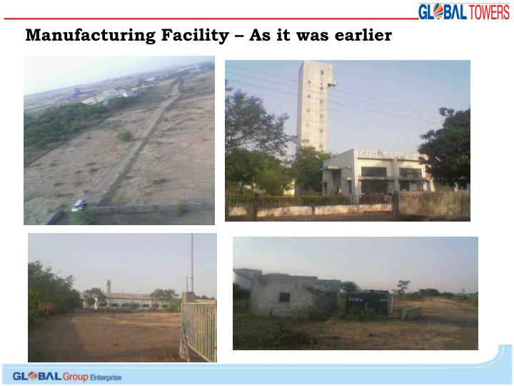 Manufacturing Facility – As it was earlier