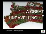 a great unravelling