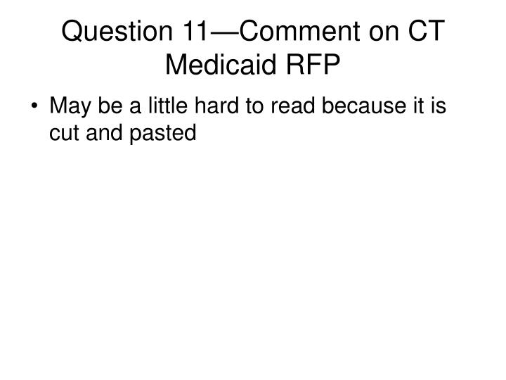 Question 11—Comment on CT Medicaid RFP