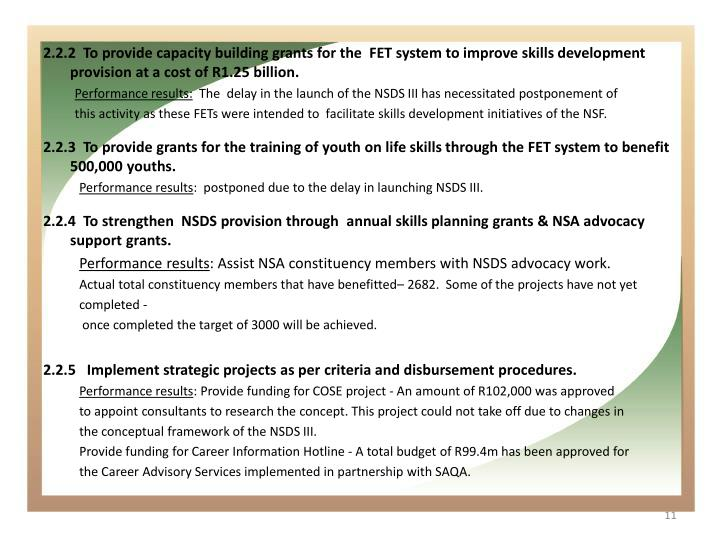 2.2.2  To provide capacity building grants for the  FET system to improve skills development provision at a cost of R1.25 billion.