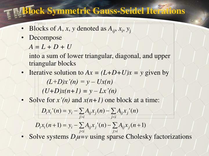 Block Symmetric Gauss-Seidel Iterations