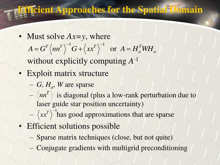 Efficient Approaches for the Spatial Domain