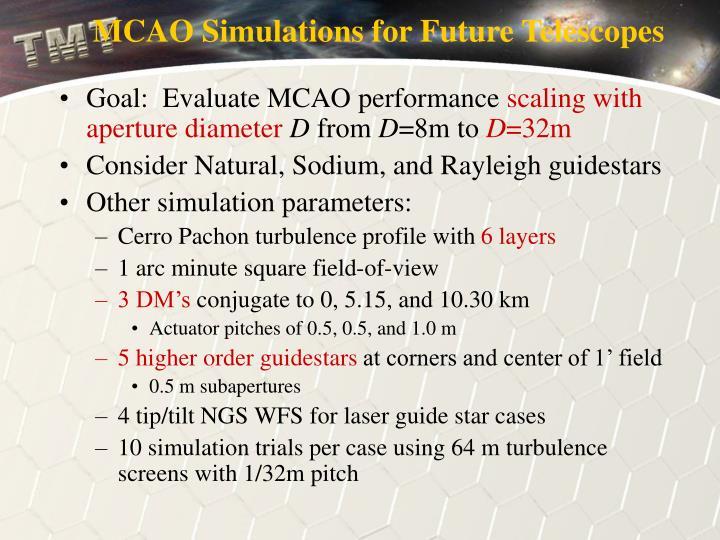 MCAO Simulations for Future Telescopes
