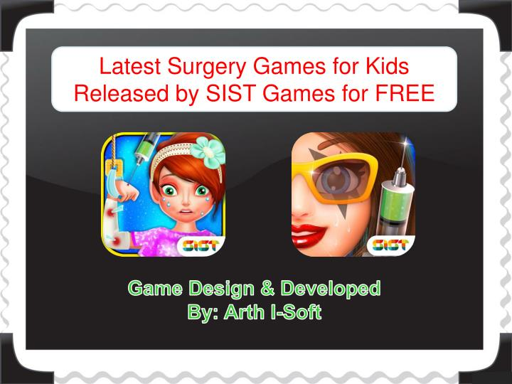 Latest Surgery Games for Kids Released by SIST Games for FREE