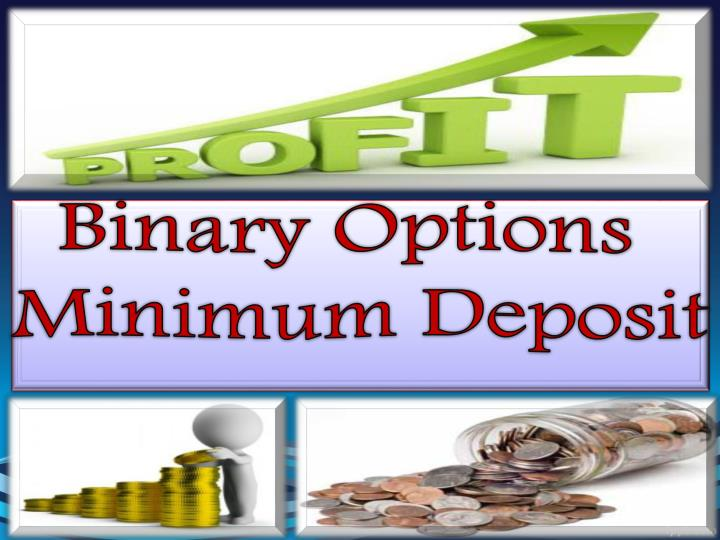 Binary option minimum deposit 100