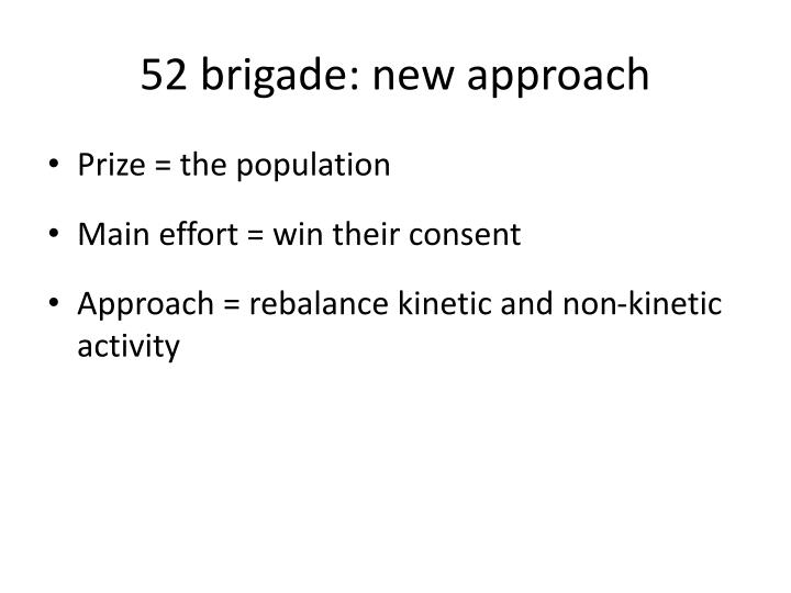 52 brigade: new approach