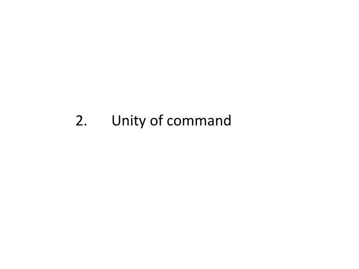 2.Unity of command