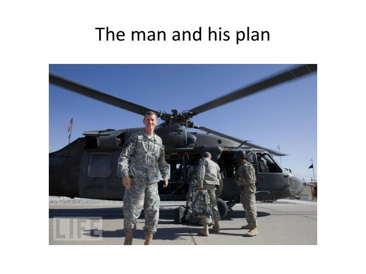 The man and his plan