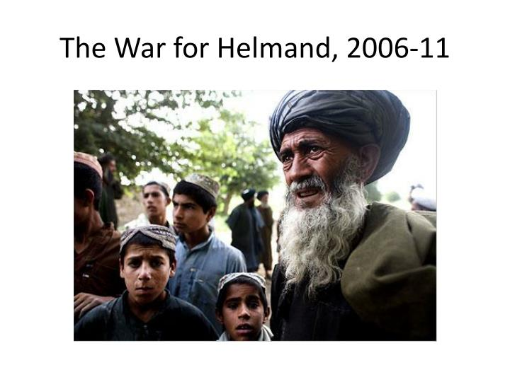 The war for helmand 2006 11