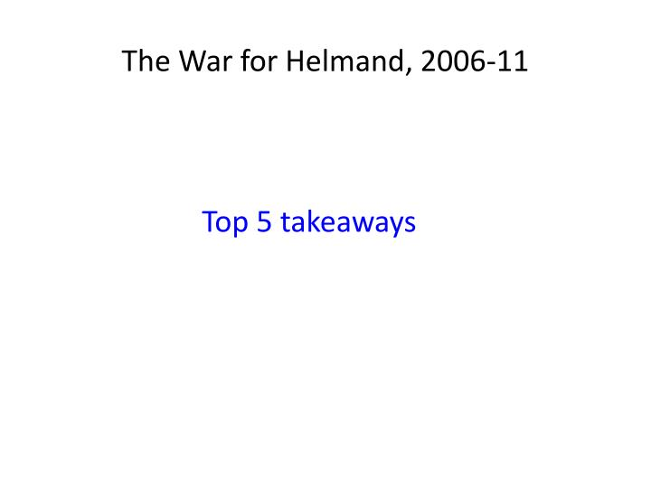 The War for Helmand, 2006-11