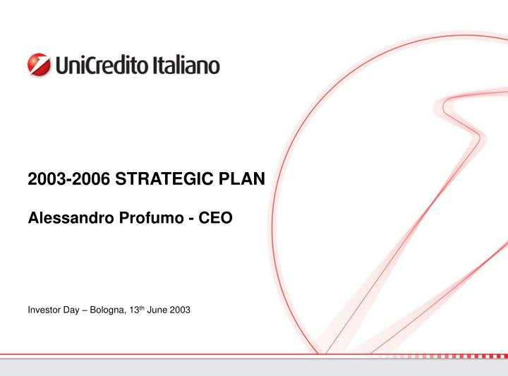 2003 2006 strategic plan alessandro profumo ceo