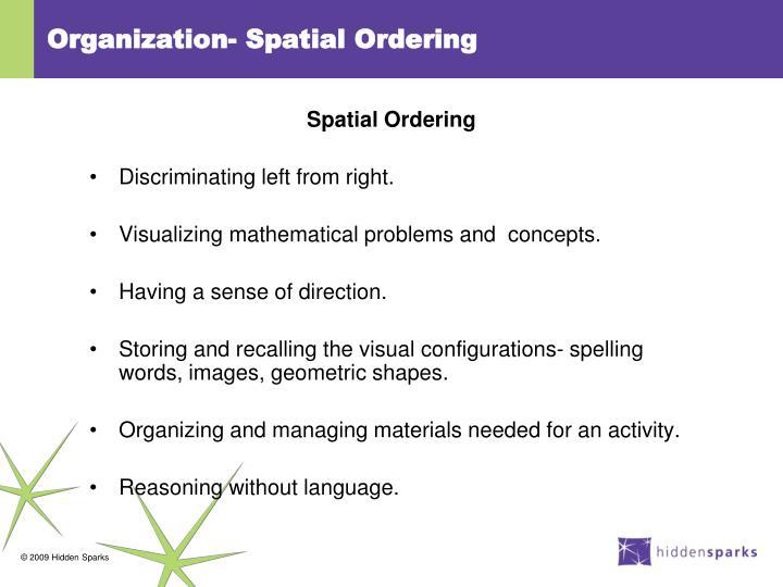 Organization- Spatial Ordering