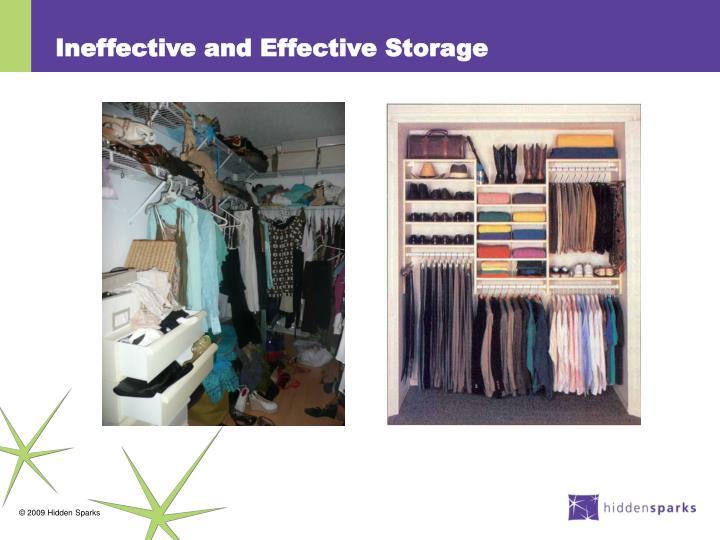 Ineffective and Effective Storage