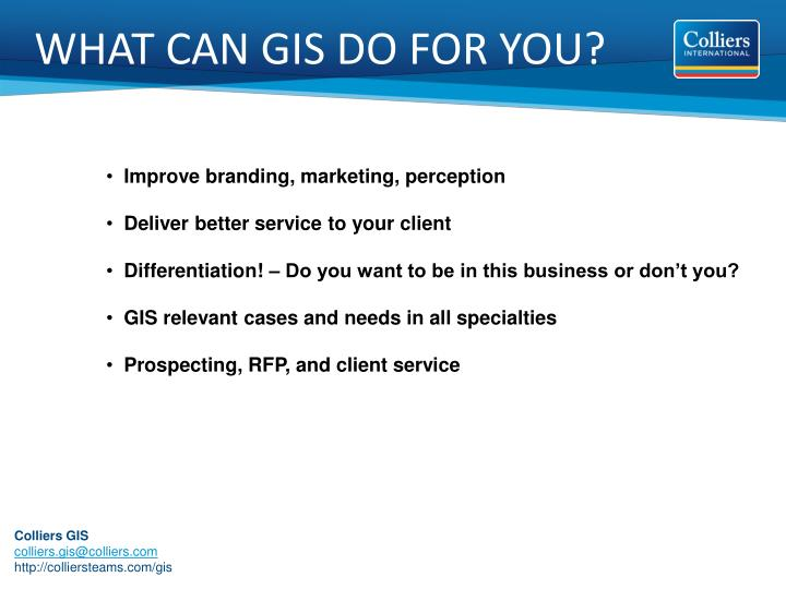 WHAT CAN GIS DO FOR YOU?