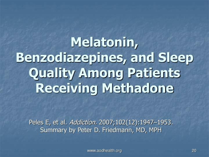 Melatonin, Benzodiazepines, and Sleep Quality Among Patients Receiving Methadone