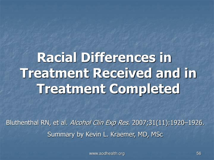 Racial Differences in Treatment Received and in Treatment Completed