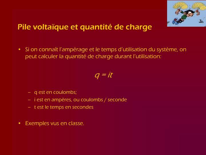 Pile voltaïque et quantité de charge
