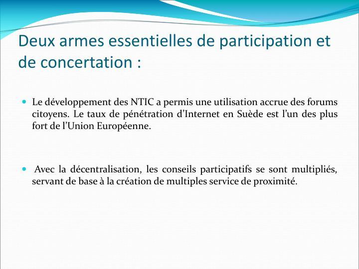 Deux armes essentielles de participation et de concertation :