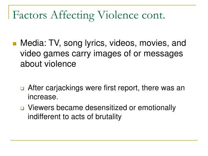 Factors Affecting Violence cont.