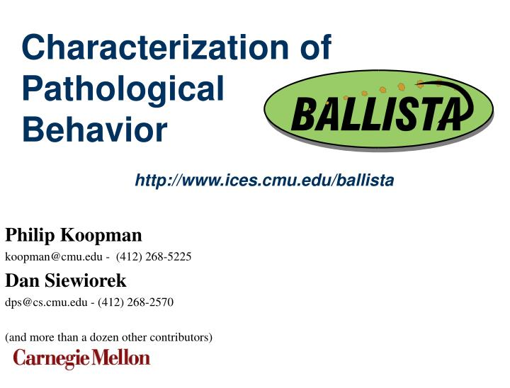 Characterization of pathological behavior http www ices cmu edu ballista