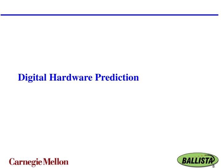 Digital Hardware Prediction