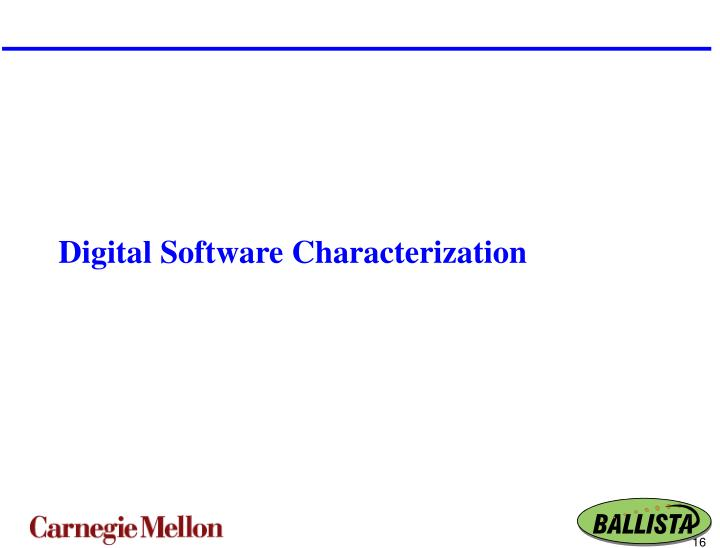 Digital Software Characterization