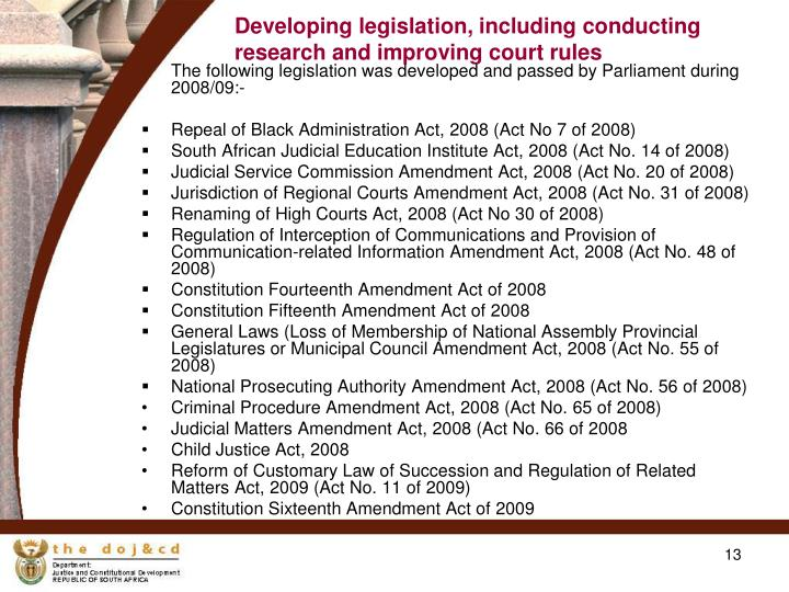 Developing legislation, including conducting research and improving court rules