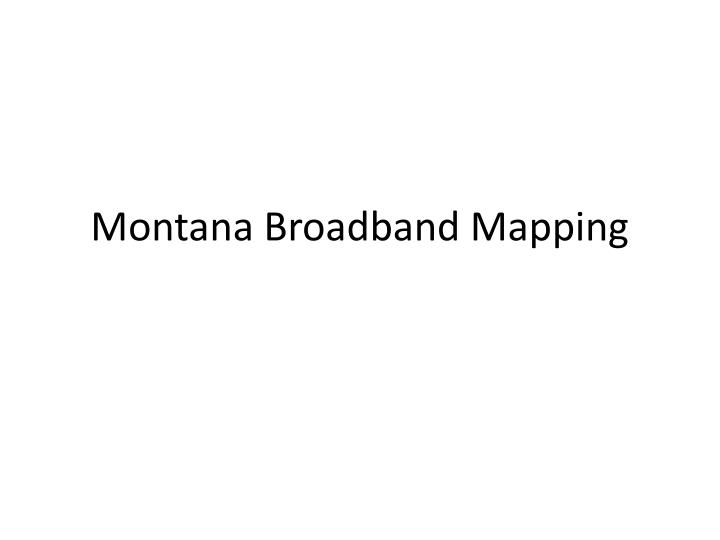 Montana broadband mapping