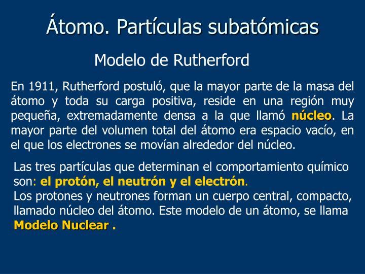 Átomo. Partículas subatómicas