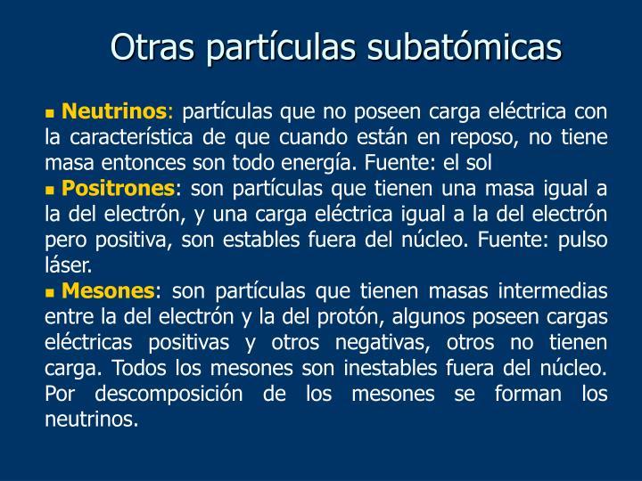 Otras partículas subatómicas