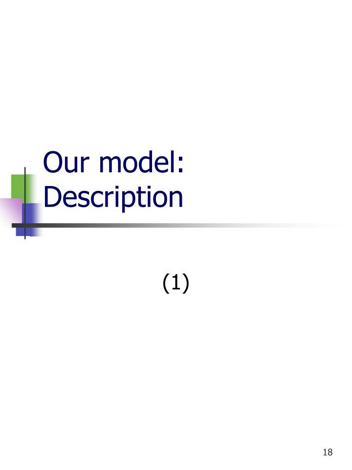 Our model: Description