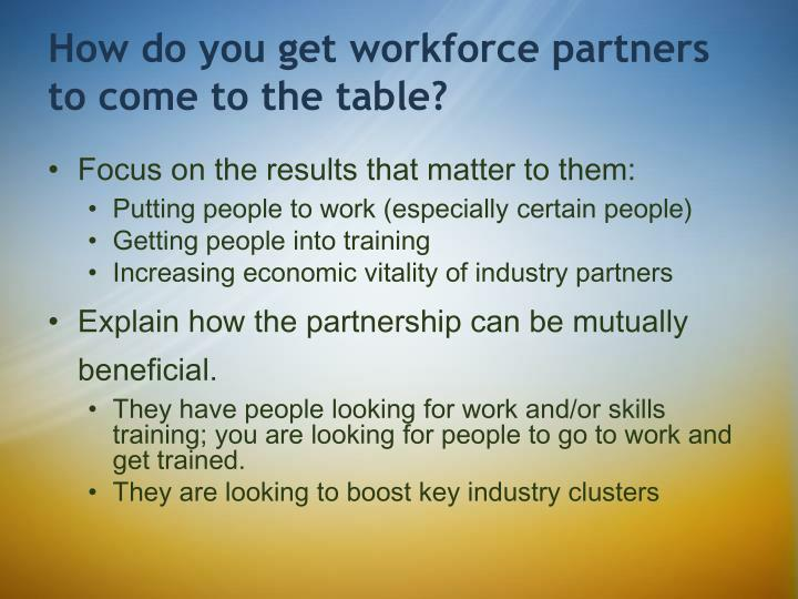 How do you get workforce partners to come to the table?