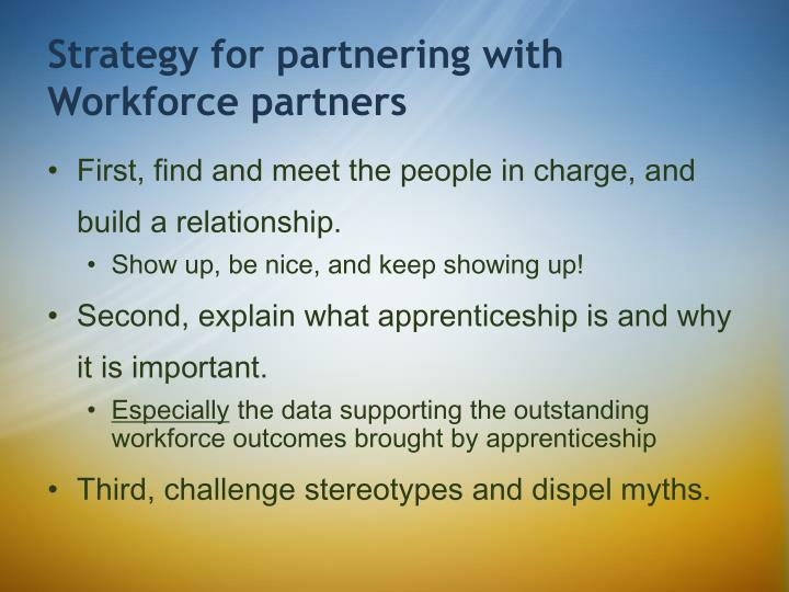 Strategy for partnering with Workforce partners