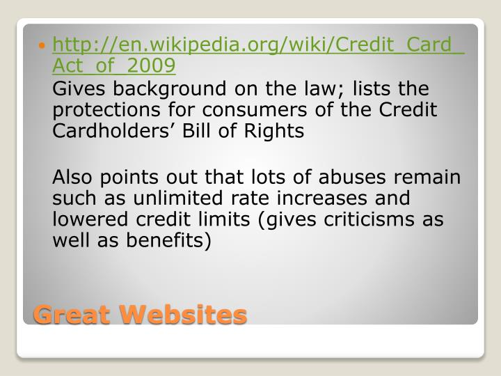 http://en.wikipedia.org/wiki/Credit_Card_Act_of_2009