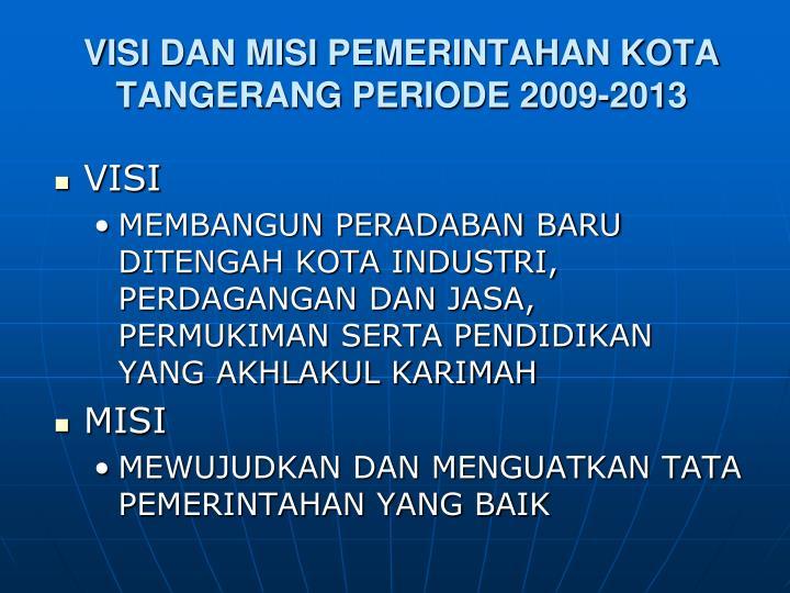 VISI DAN MISI PEMERINTAHAN KOTA TANGERANG PERIODE 2009-2013