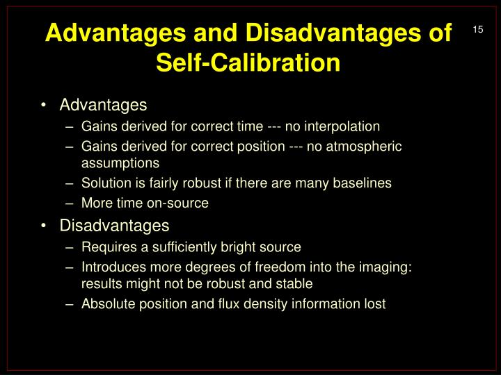 Advantages and Disadvantages of Self-Calibration