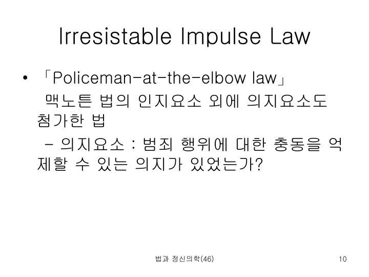 Irresistable Impulse Law