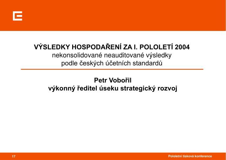 VÝSLEDKY HOSPODAŘENÍ ZA I. POLOLETÍ 2004