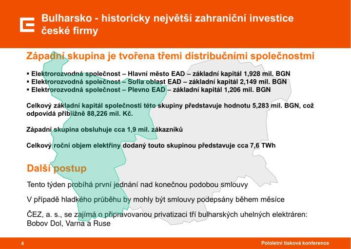 Bulharsko - historicky největší zahraniční investice české firmy