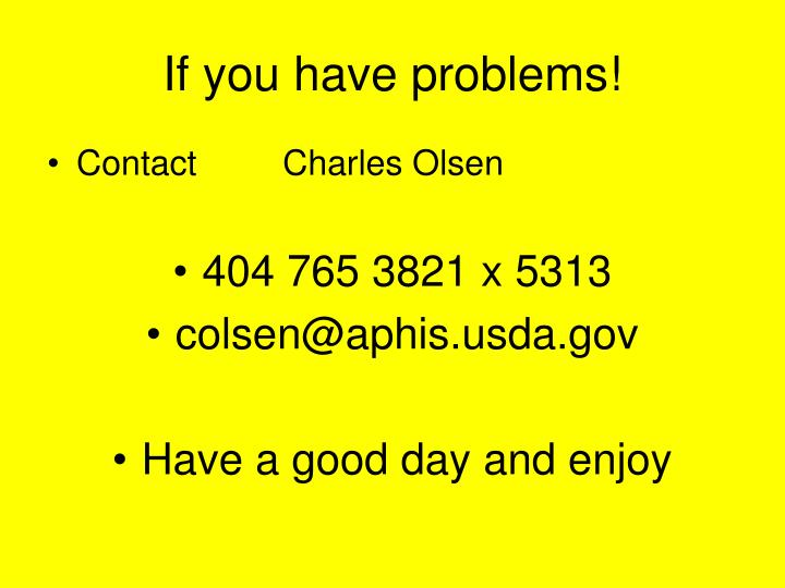 If you have problems!