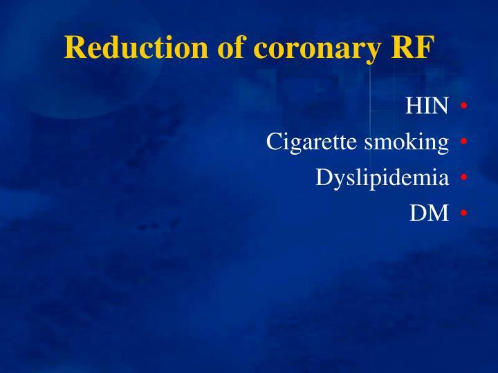 Reduction of coronary RF