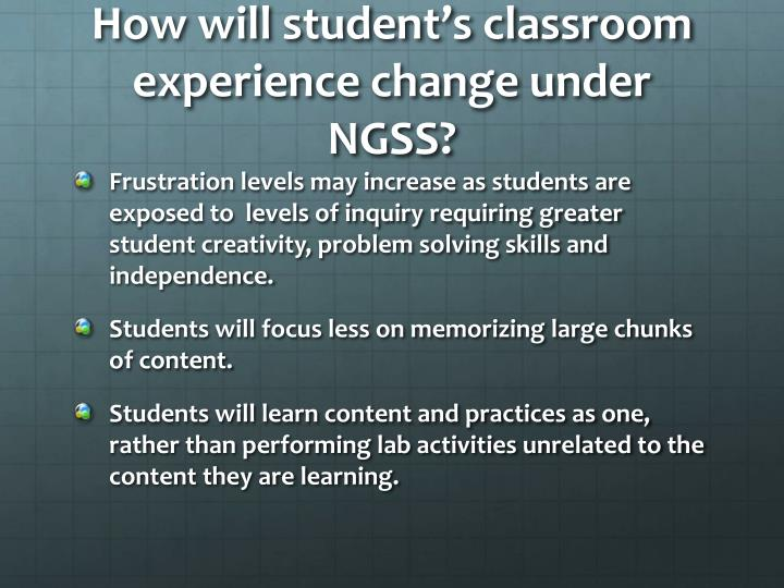 How will student's classroom experience change under NGSS?