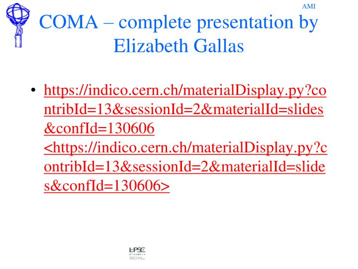 COMA – complete presentation by Elizabeth Gallas