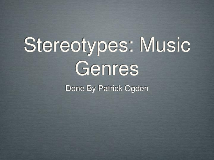 Stereotypes music genres
