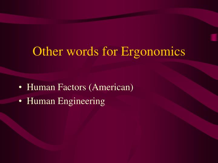 Other words for Ergonomics